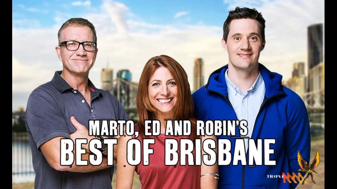Marto, Ed & Robin's Best Of Brisbane
