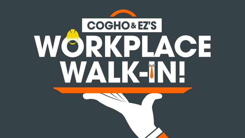Cogho and Ez's Workplace Walk In