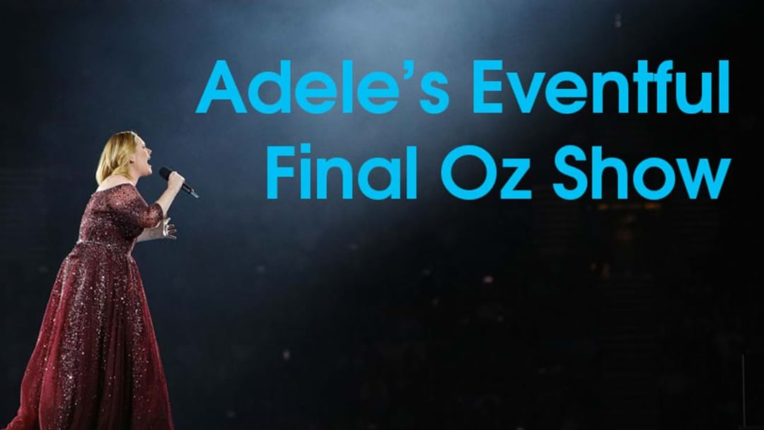 Adele's Eventful Final Oz Show