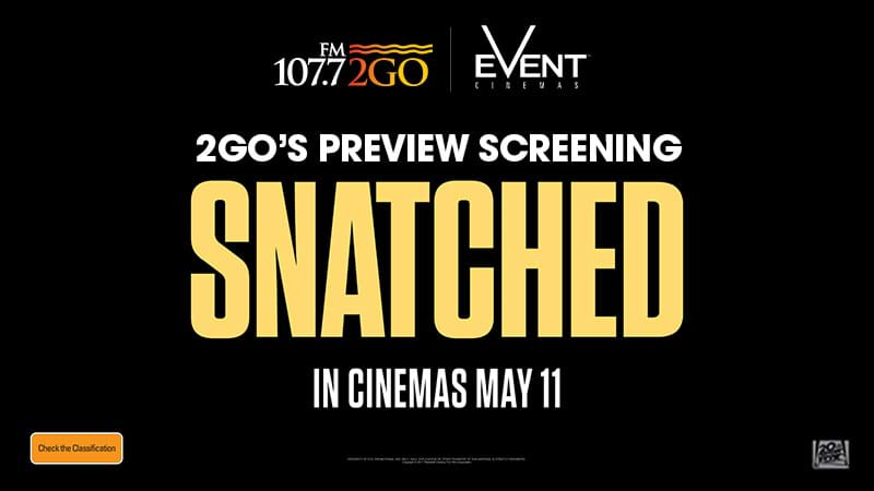 2GO'S PREVIEW SCREENING- SNATCHED!