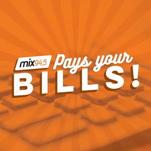 mix94.5 Pays Your Bills!