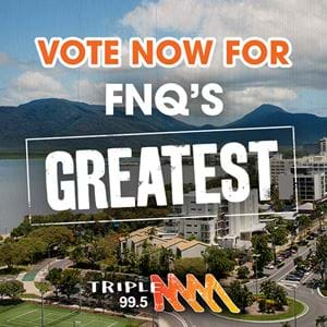 Vote for FNQ's Greatest!