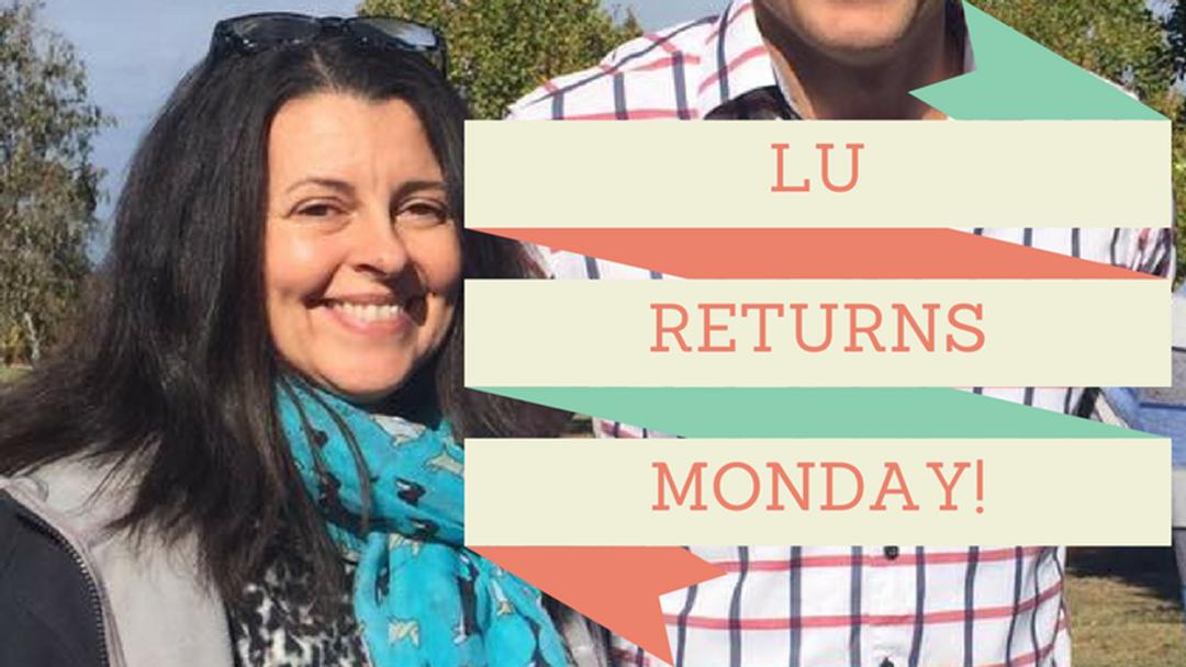 Lu returns Monday!