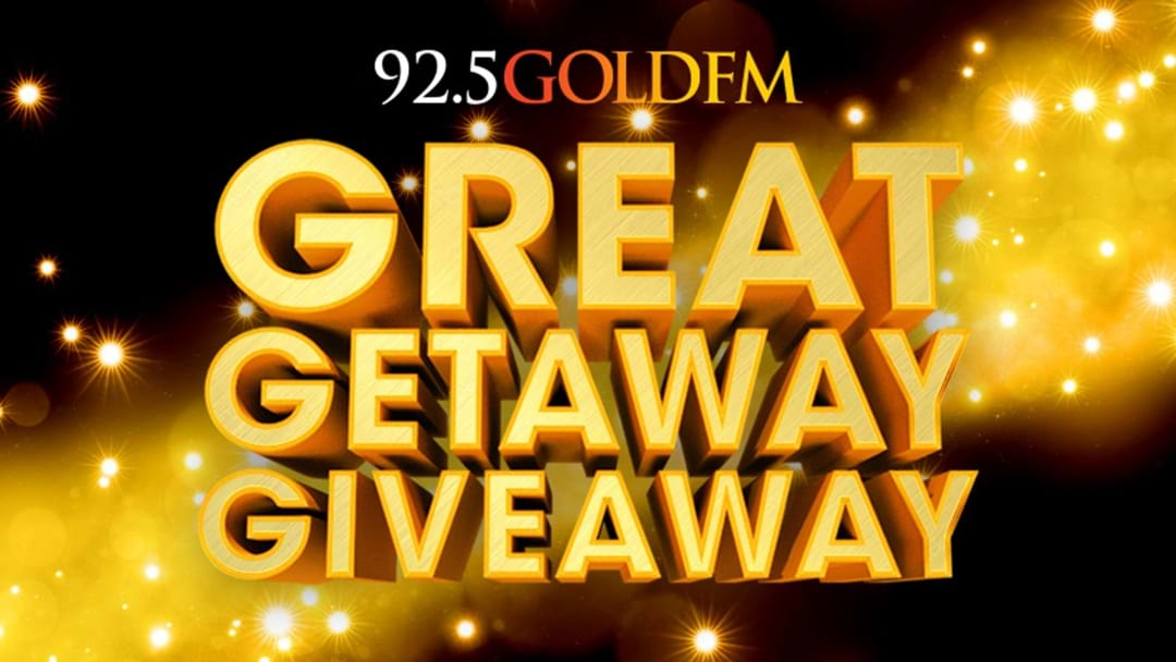 Gold FM's Great Getaway Giveaway