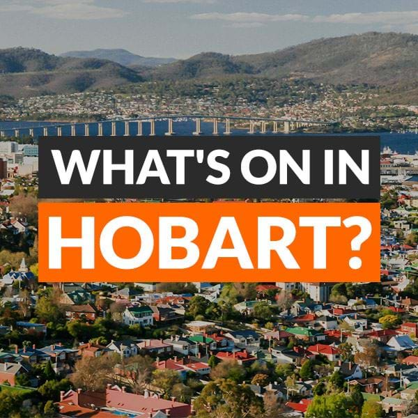 What's on in Hobart!