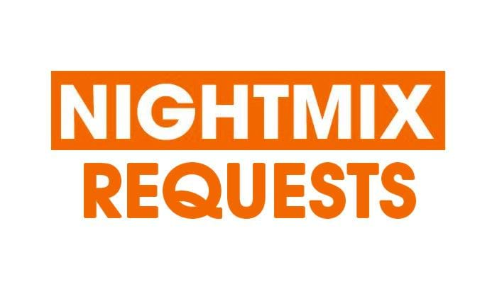 Nightmix Requests