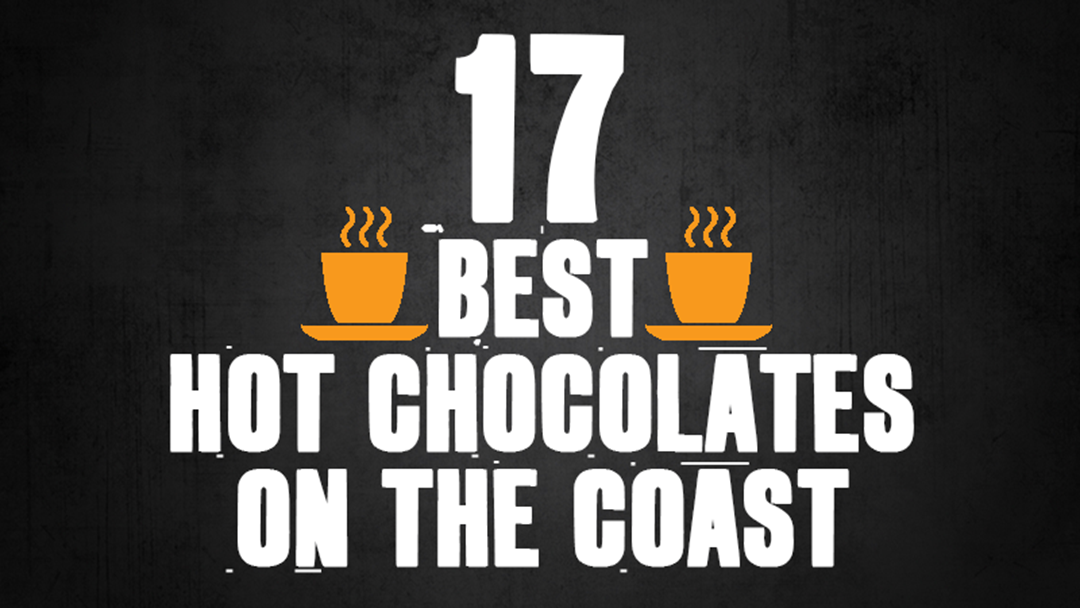 17 Best Hot Chocolate Spots On The Central Coast This Winter