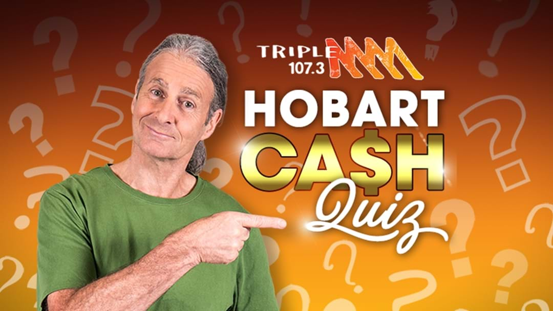 It's a Quiz. About Hobart. You win cash!