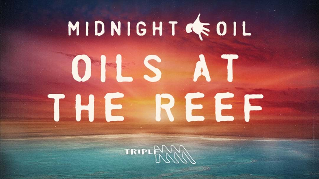 Win Your Exclusive Tix To The Oils At The Reef