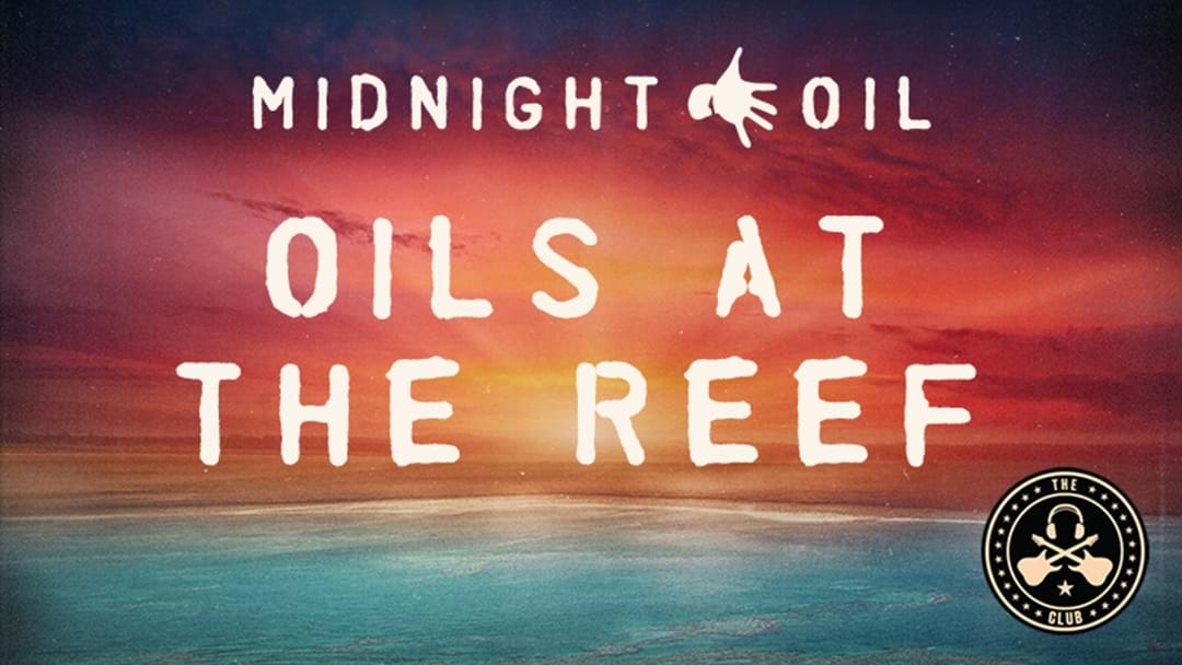 See Midnight Oil live on the Reef!