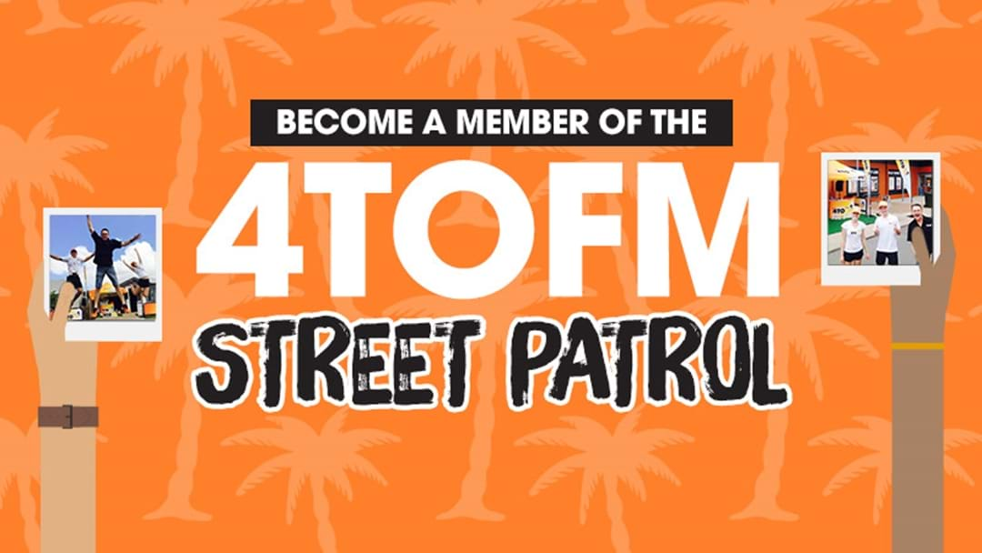 Join the 4TOFM Street Patrol