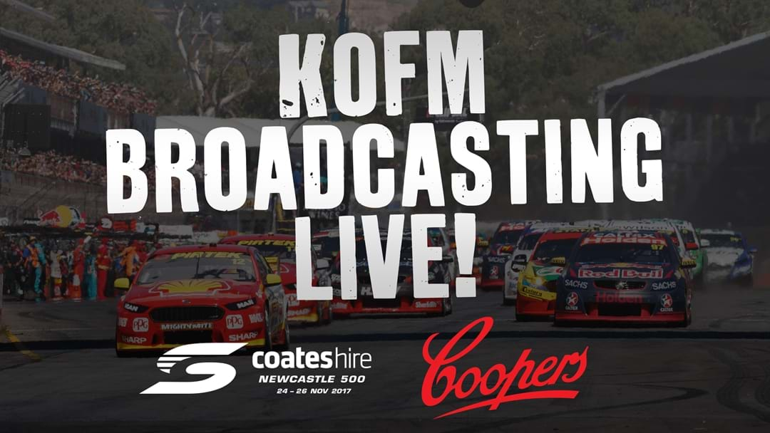 KOFM Broadcasting LIVE at the Coates Hire Newcastle 500!