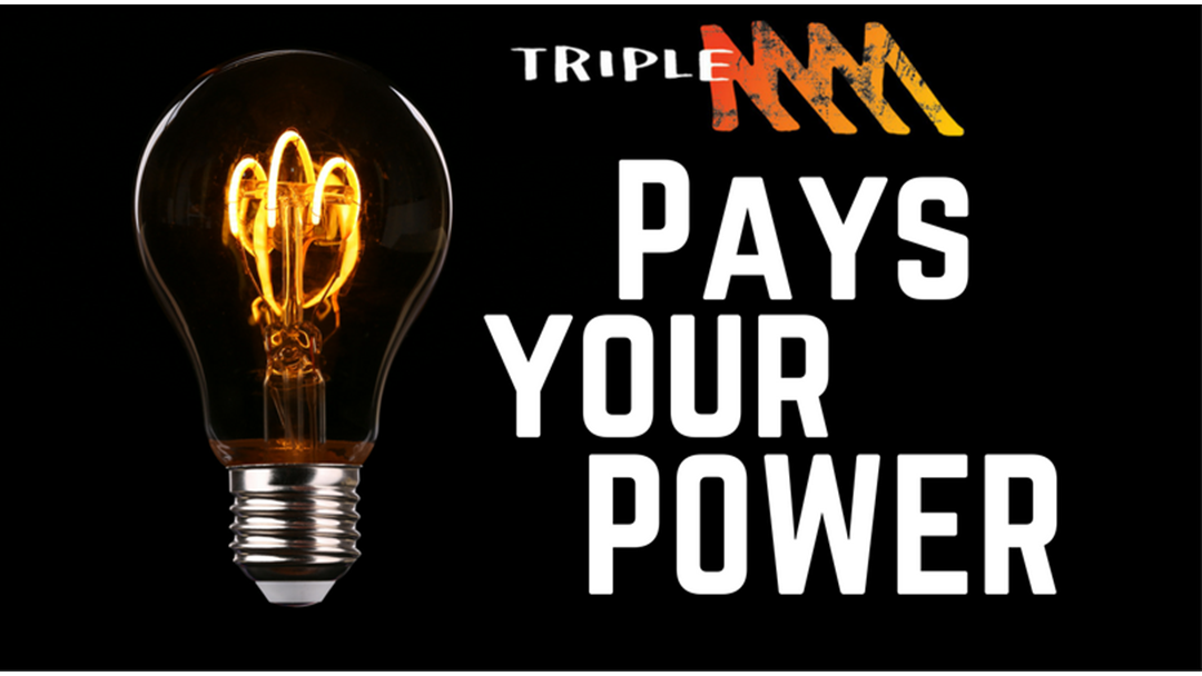Triple M Pays Your Power