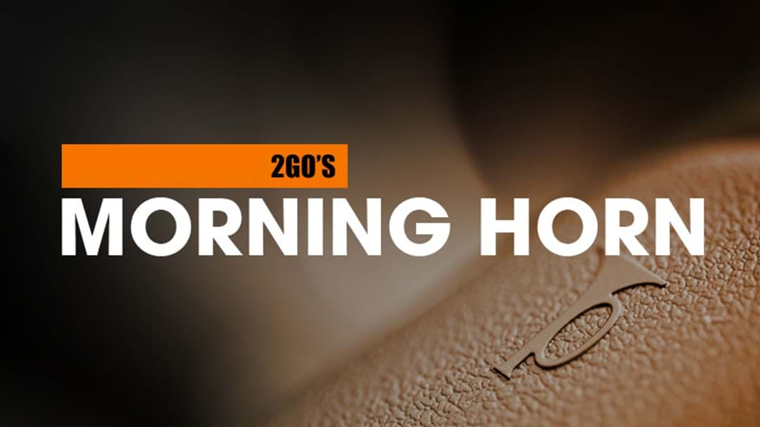 2GO's Morning Horn