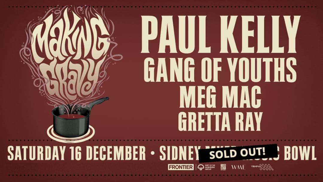 Paul Kelly's Making Gravy Event SOLD OUT