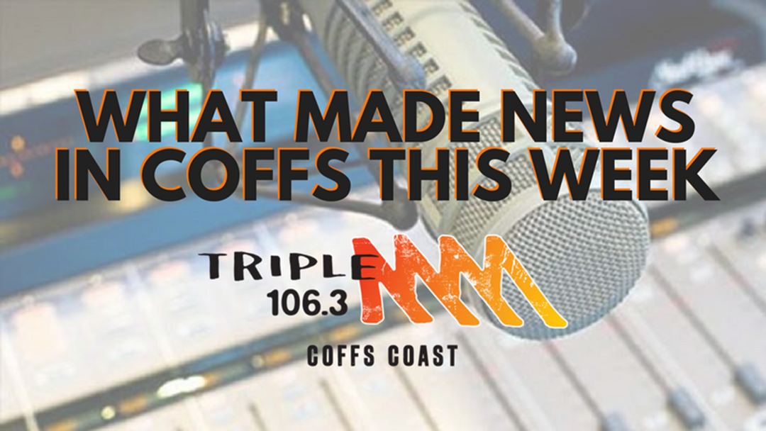 What Made News on the Coffs Coast This Week