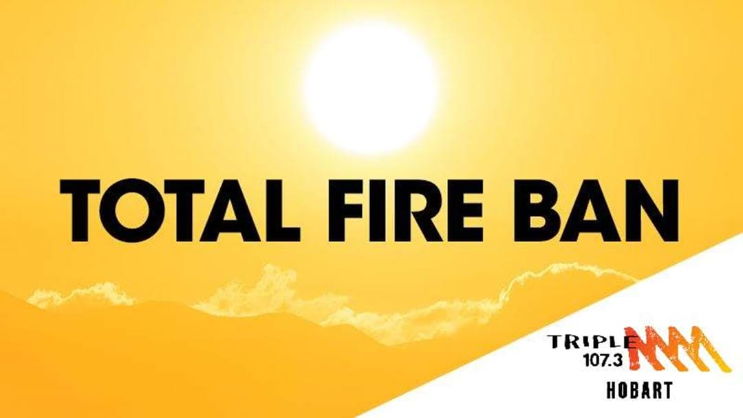 Tassie Total Fire Ban Extends To Friday