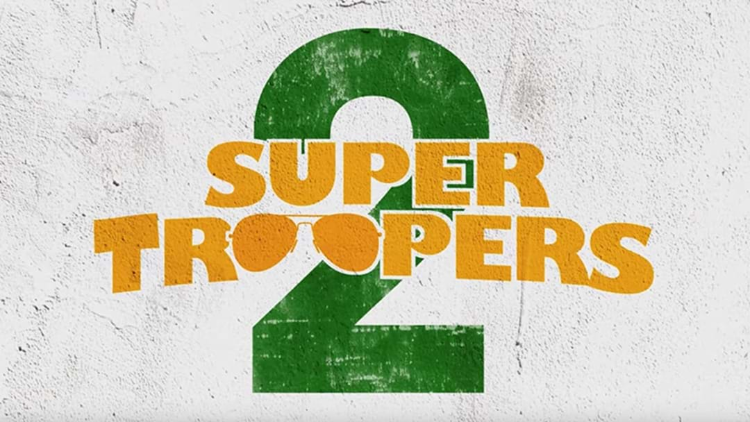 The First Trailer For Super Troopers 2 Is Here Meow