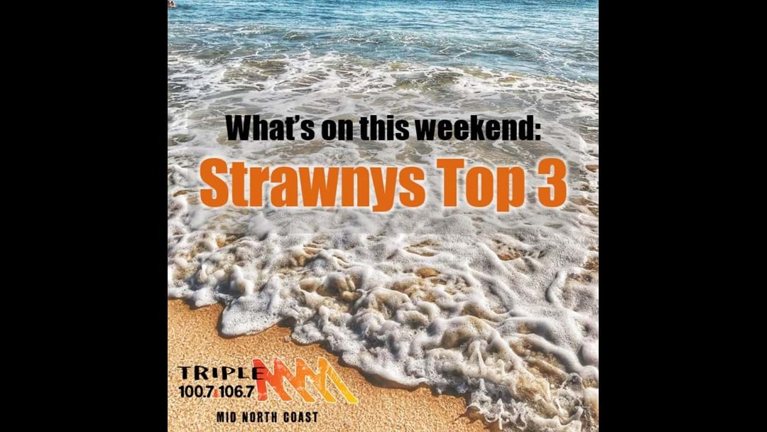Strawny's Top 3 This Weekend