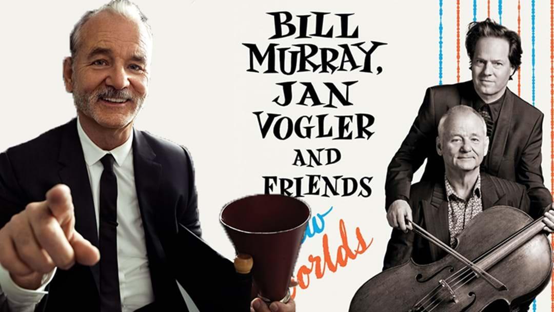 Hold The Phone, Bill Murray Just Announced An Australian Tour