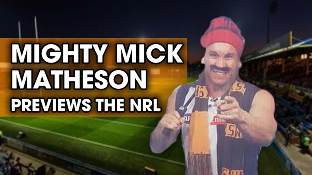 Mighty Mick Matheson Is Back To Preview The 'Footy'