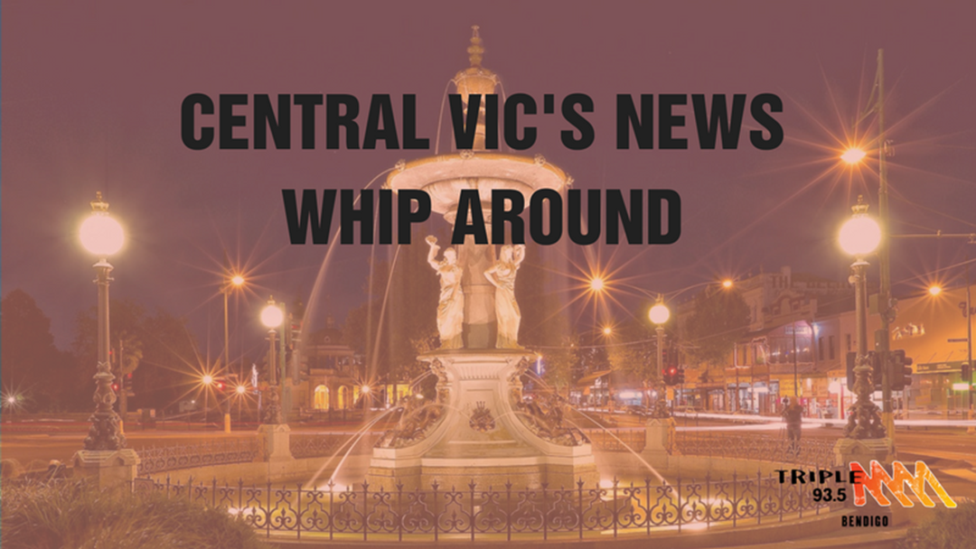 Central Victoria's News Whip Around - 13th April