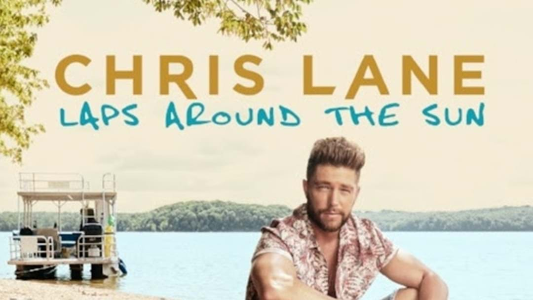 "Chris Lane Takes ""Laps Around the Sun"" for New Album"