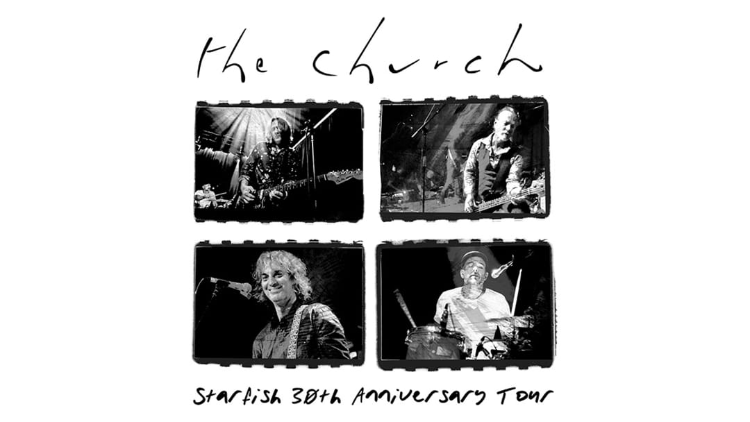 The Church - Starfish 30th Anniversary Tour