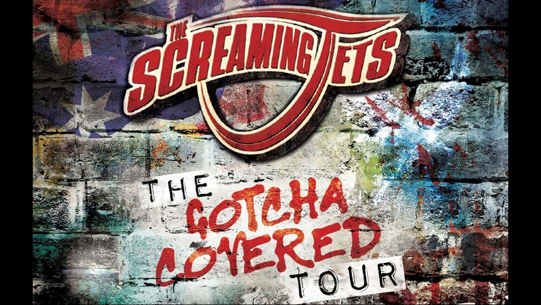 The Screaming Jets Announce Gotcha Covered The Tour