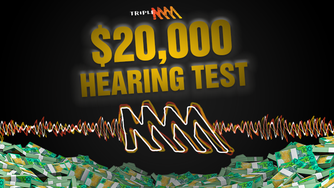 Triple M's $20,000 Hearing Test