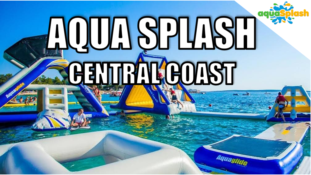 Make a SPLASH into Aqua Splash Central Coast!