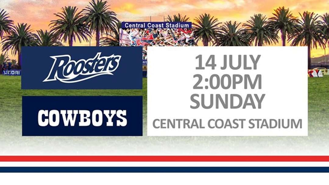 Sydney Roosters Take On The Cowboys At Central Coast Stadium!
