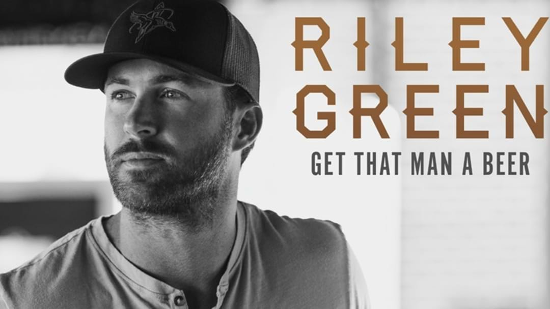 """Riley Green Serves Up """"Get That Man A Beer"""" EP"""
