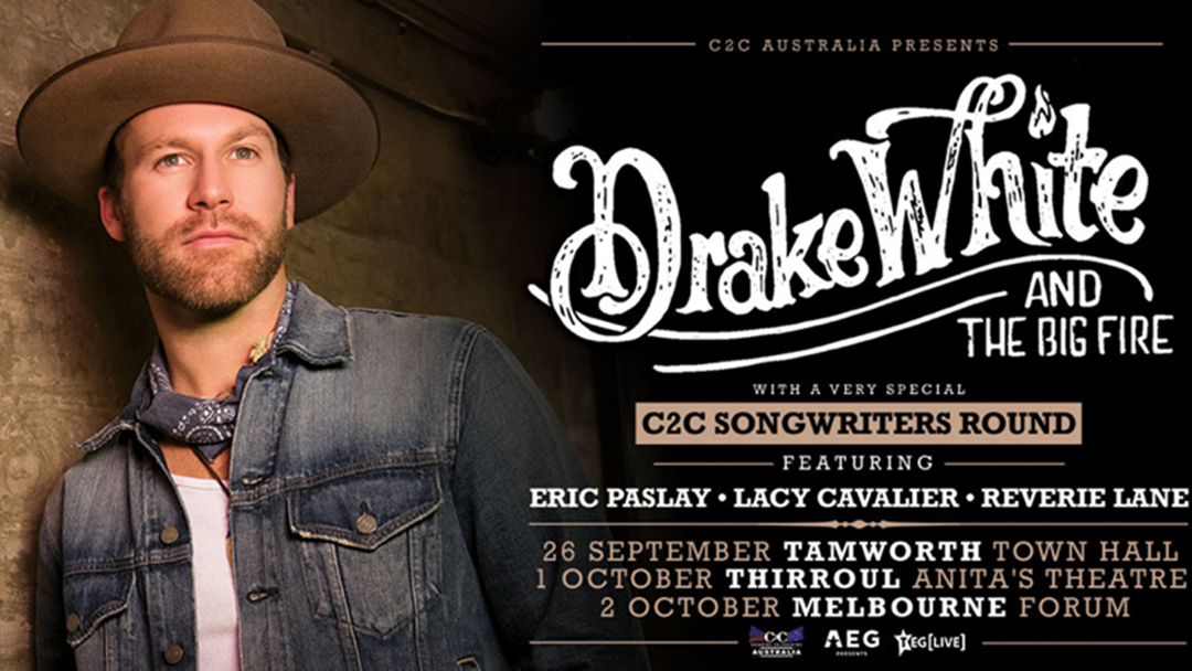 C2C Australia presents Drake White & The Big Fire - Tamworth, Wollongong & Melbourne