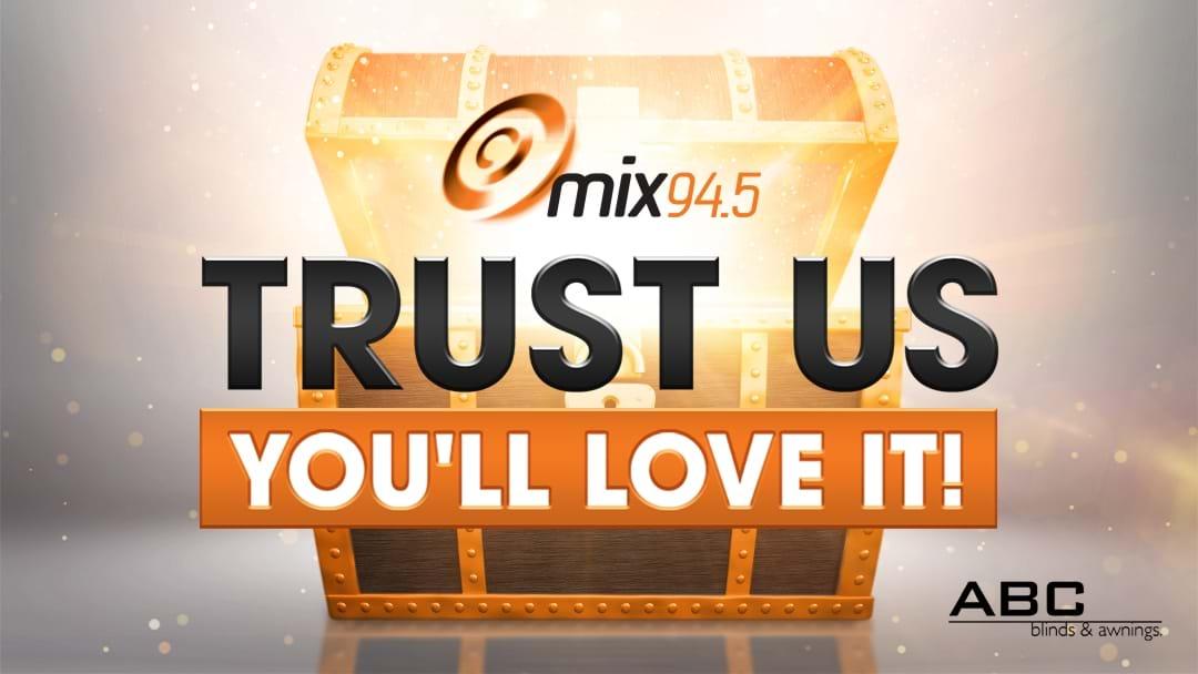 mix94.5's Trust Us You'll Love It!