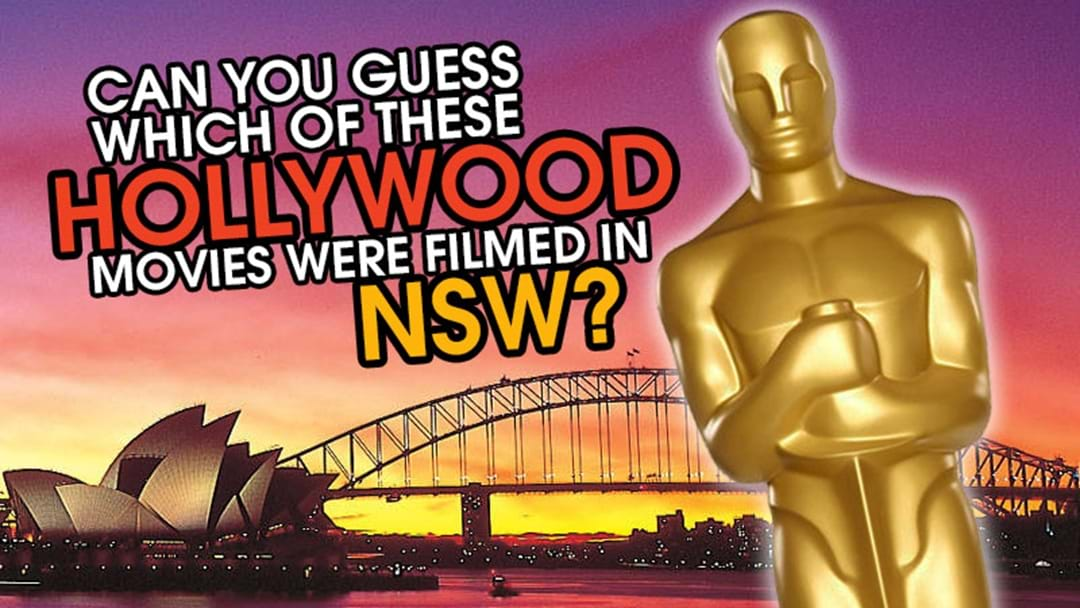 Can you guess which of these Hollywood movies were filmed in NSW?